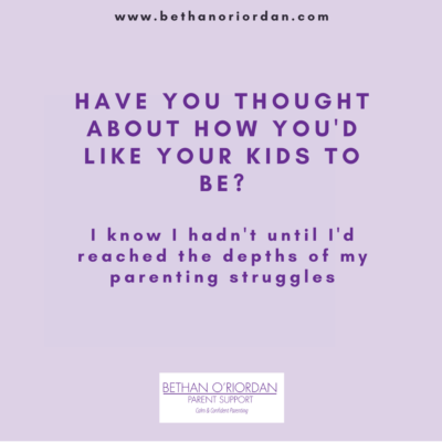 How do you want your kids to be?