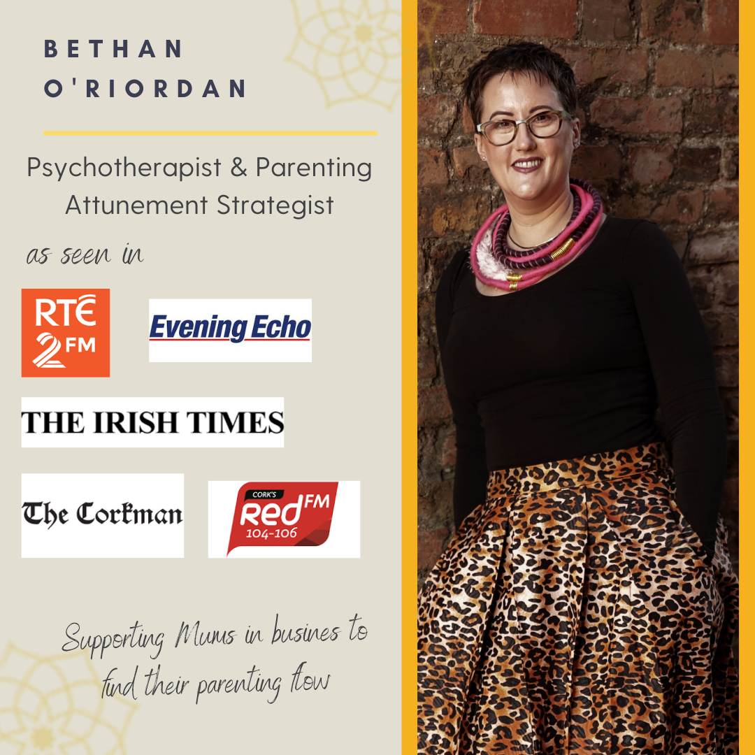 Bethan O'Riordan - psychotherapist and parenting attunement strategist. Helping mums in business find their parenting flow